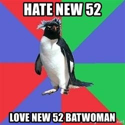Comic Book Addict Penguin - hate new 52 love new 52 batwoman