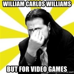 IanBogost - William Carlos Williams but for video games