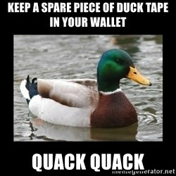 advice mallard - keep a spare piece of duck tape in your wallet quack quack