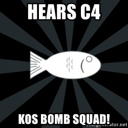 rNd fish - HEARS C4 KOS BOMB SQUAD!