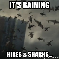 sharknado - It's raining  hires & sharks...