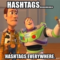buzz lightyearr - Hashtags......... Hashtags everywhere.