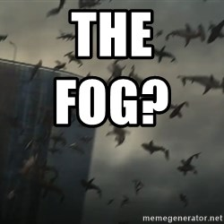 sharknado - the fog?
