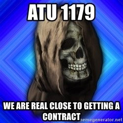 Scytheman - ATU 1179 we are real close to getting a contract