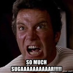 Khan -  SO MUCH SUGAAAAAAAAAAR!!!!!