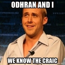 Typographer Ryan Gosling - Odhran and I We know the craic