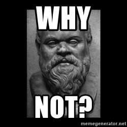 Socrates - Why Not?