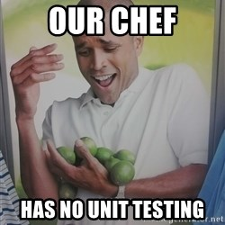 Limes Guy - our chef has no unit testing