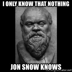 Socrates - I only know that nothing Jon snow knows