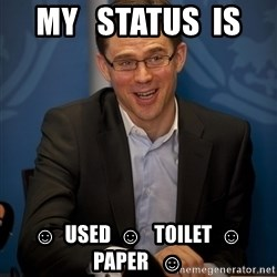 Katainen Perkele - My   status  is  ☺  used  ☺   toilet  ☺  paper   ☺
