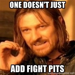 ODN - One Doesn't just Add fight pits