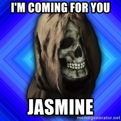 Scytheman - I'm Coming for YOU  jasmine
