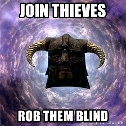 Skyrim - JOIN THIEVES  ROB THEM BLIND