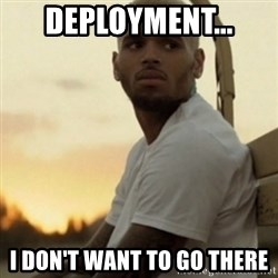 Breezy23 - Deployment... I Don't Want To Go There
