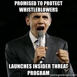 Expressive Obama - Promised to protect whistleblowers launches insider threat program