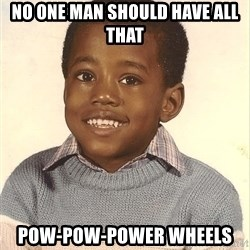 Baby Kanye - No one man should have all that Pow-Pow-Power Wheels