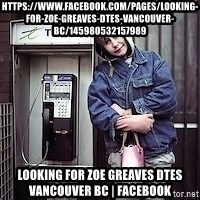 ZOE GREAVES TIMMINS ONTARIO - https://www.facebook.com/pages/Looking-for-Zoe-Greaves-DTES-Vancouver-BC/145980532157989 Looking for Zoe Greaves DTES Vancouver BC | Facebook