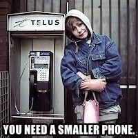 ZOE GREAVES TIMMINS ONTARIO -  YOU NEED A SMALLER PHONE.