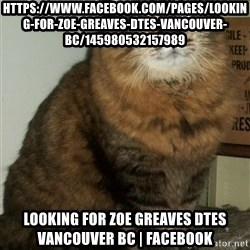ZOE GREAVES DTES VANCOUVER - https://www.facebook.com/pages/Looking-for-Zoe-Greaves-DTES-Vancouver-BC/145980532157989 Looking for Zoe Greaves DTES Vancouver BC | Facebook
