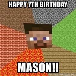 Minecraft Steve - HAPPY 7TH BIRTHDAY MASON!!