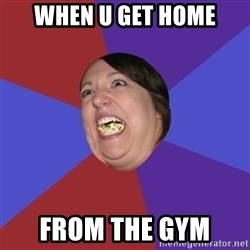 Epic Food Lady - WHEN U GET HOME FROM THE GYM
