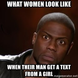 kevin hart nigga - What Women Look Like When Their Man Get A Text From A Girl