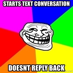 Trollface - Starts Text Conversation Doesnt Reply Back