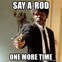 Samuel L Jackson - Say A-Rod One More time