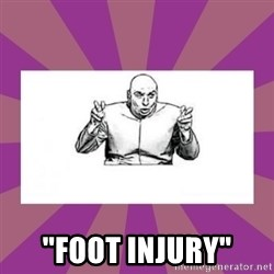 """'dr. evil' air quote -  """"foot injury"""""""