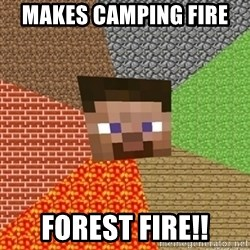 Minecraft Steve - Makes camping fire  Forest fire!!