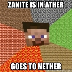 Minecraft Steve - ZANITE IS IN ATHER GOES TO NETHER