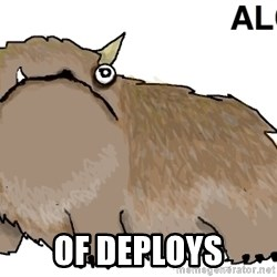 alot -  of deploys