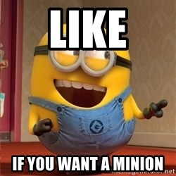 dave le minion - LIKE IF YOU WANT A MINION