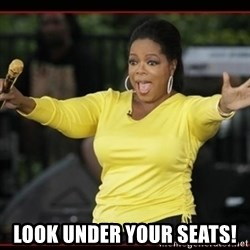 Overly-Excited Oprah!!!  -  LOOK UNDER YOUR SEATS!
