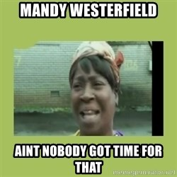 Sugar Brown - mandy westerfield aint nobody got time for that