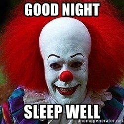 Pennywise the Clown - Good Night Sleep well