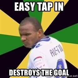 Rodolph Austin - Easy tap in Destroys the goal