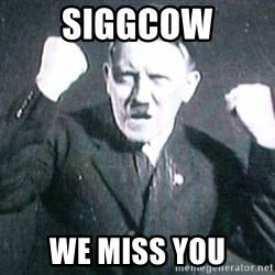 Successful Hitler - siggcow we miss you