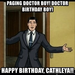 Archer Birthday Boy - Paging Doctor Boy! Doctor Birthday Boy! Happy Birthday, Cathleya!!