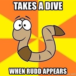 InsideJoke Worm - Takes a dive When Rudd appears