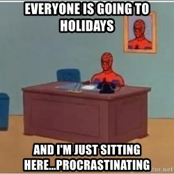 Spiderman Desk - Everyone is going to holidays and I'm just sitting here...procrastinating