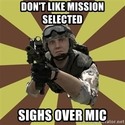 Arma 2 soldier - Don't like mission selected sighs over mic