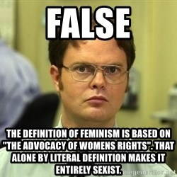 """False guy - false the definition of feminism is based on """"the advocacy of womens rights"""". that alone by literal definition makes it entirely sexist."""