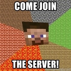 Minecraft Steve - Come join the server!