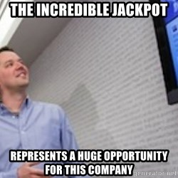 good guy svp of dev - the incredible jackpot represents a huge opportunity for this company