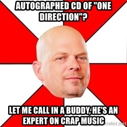 """Pawn Stars - autographed cd of """"one direction""""? let me call in a buddy, he's an expert on crap music"""