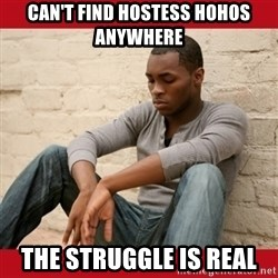 The Struggle Is Real - Can't find Hostess Hohos anywhere The Struggle Is Real