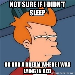 Not sure if troll - Not sure if i didn't sleep or had a dream where i was lying in bed