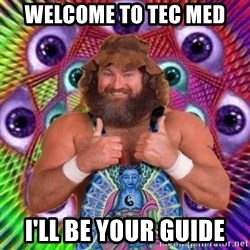 PSYLOL - welcome to tec med i'll be your guide