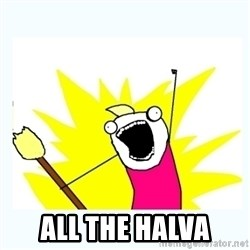 All the things -  all the halva